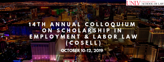 14th Annual Colloquium on Scholarship in Labor and Employment Law (October 11-12, 2019)