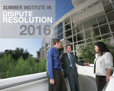 Summer Institute in Dispute Resolution 2015