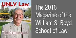 The 2016 Magazine of the William S. Boyd School of Law