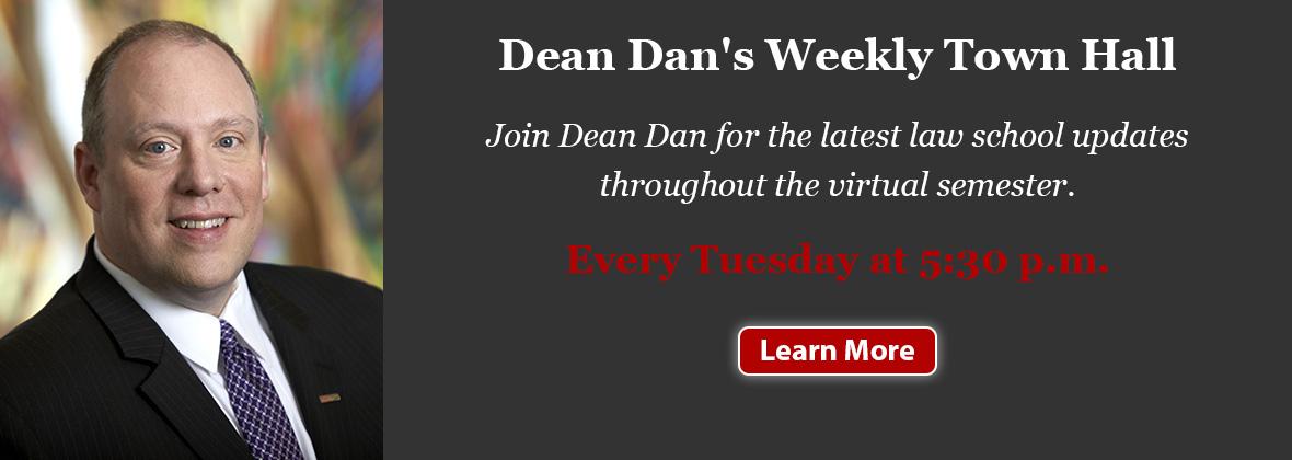 Dean Dan's Weekly Town Hall