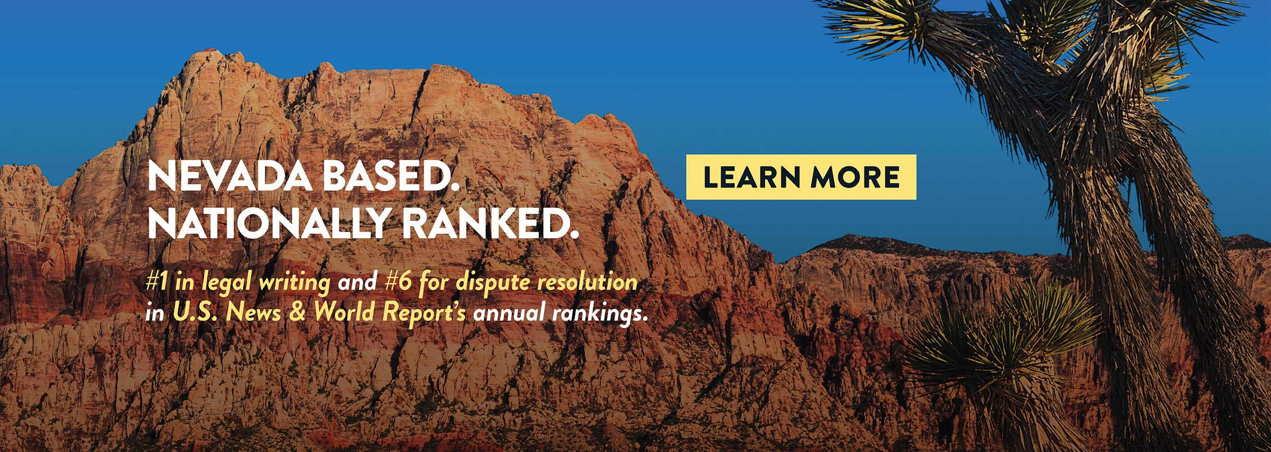 Nevada Based. Nationally Ranked. #1 in legal writing and #6 for dispute resolution in U.S. News & World Report's annual rankings.