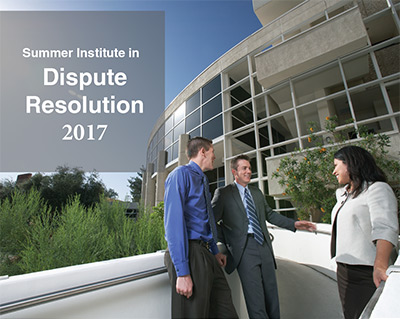 Summer Institute in Dispute Resolution 2017