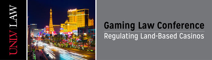 Regulating Land-Based Casinos, a conference on gaming law at the UNLV Boyd School of Law, Sept. 3-5, 2014