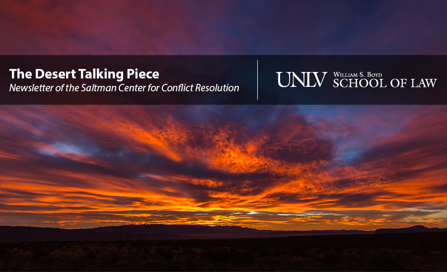 The Desert Talking Piece - Saltman Center Newsletter