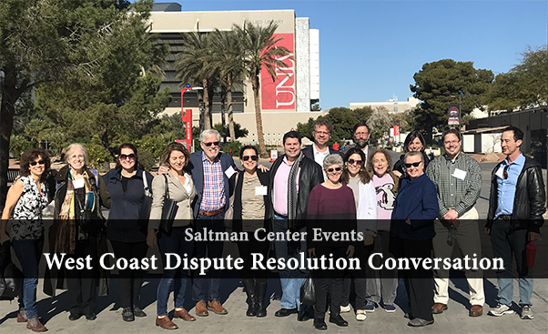 Saltman Center Events: West Coast Dispute Resolution Conversation