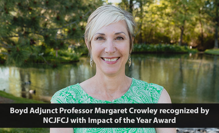 Boyd Adjunct Professor Margaret Crowley recognized by NCJFCJ with Impact of the Year Award